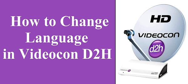 How To Change Language In Videocon D2H