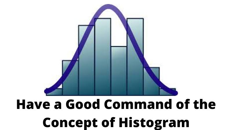 How to Have a Good Command of the Concept of Histogram?