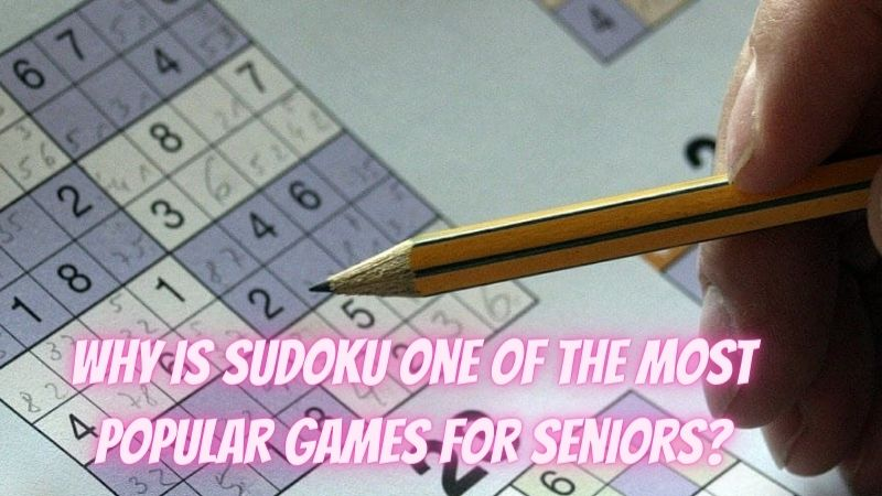 Why is Sudoku One of the Most Popular Games for Seniors