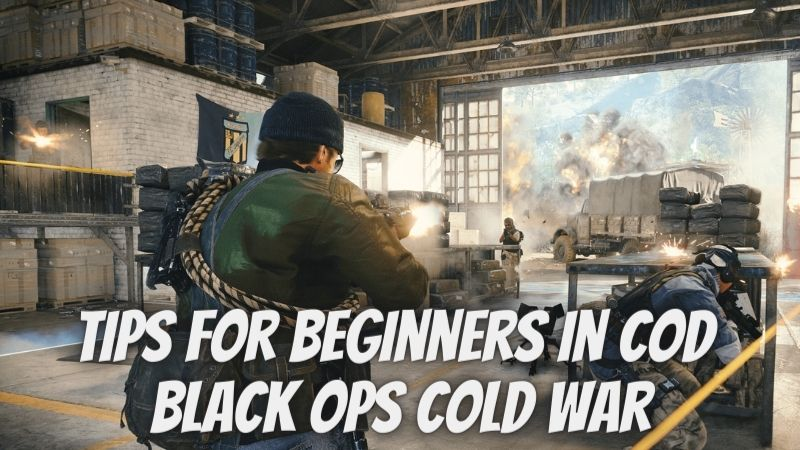 Tips For Beginners in COD Black Ops Cold War