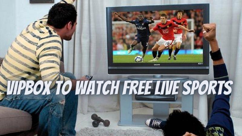 VIPBOX To Watch Free Live Sports