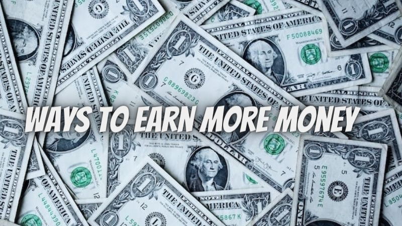 Ways to Earn More Money